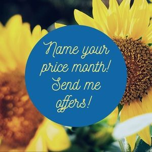 Name your price month! Send me offers!